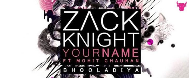 Your Name (Bhula Diya) Lyrics - Zack Knight