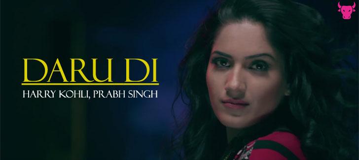 Daru Di lyrics by Harry Kohli, Prabh Singh