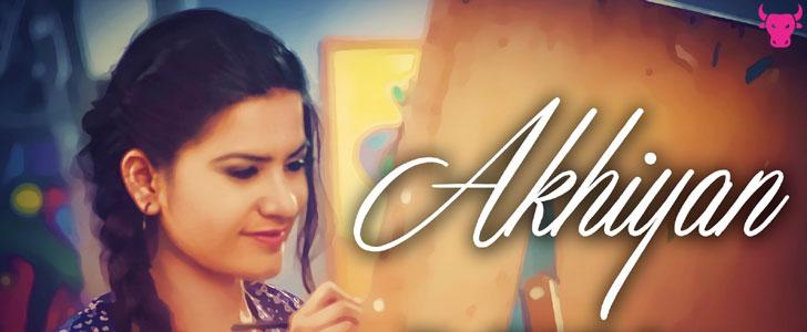 Akhiyan lyrics by Kaur B