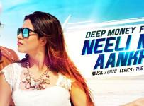 Neeli Neeli Aankhen Lyrics by Deep Money
