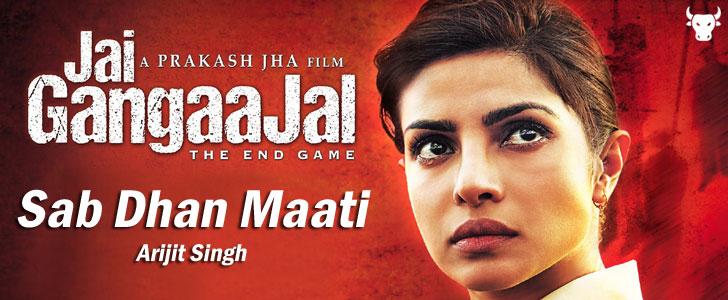 Sab Dhan Maati lyrics from Jai Gangaajal by Arijit Singh
