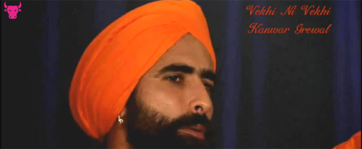 Vekhi Ni Vekhi lyrics by Kanwar Grewal