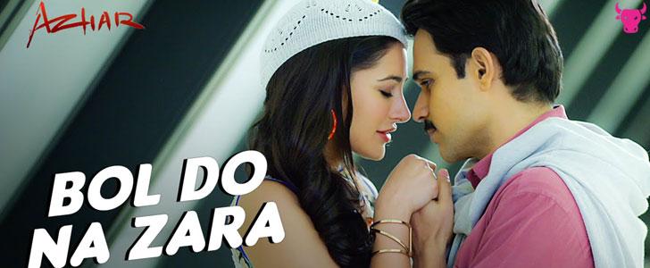 Bol Do Na Zara lyrics from Azhar