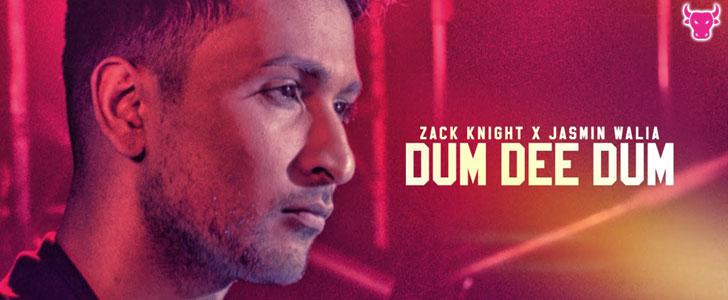 Dum Dee Dee Dum lyrics by Zack Knight, Jasmin Walia