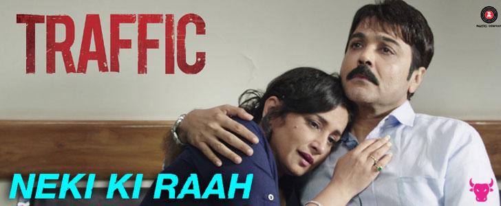 Neki Ki Raah lyrics by Arijit Singh from Traffic
