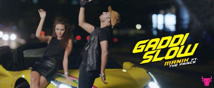 Gaddi Slow Lyrics by Manik ft The Prince