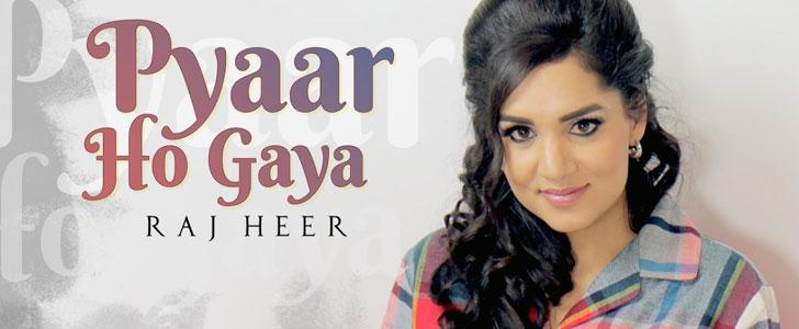 Pyaar Ho Gaya lyrics by Raj Heer