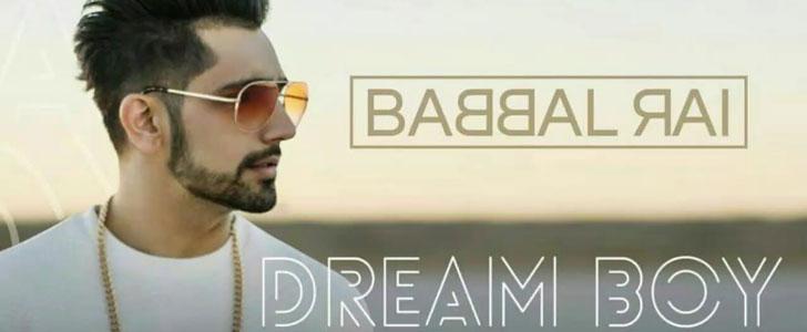Dream Boy lyrics by Babbal Rai