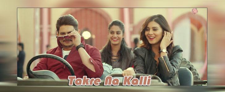 Takre Na Kalli lyrics by Deep Dandiwal