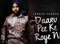 Daru Pee Ke Roye Ni Lyrics by Jordan Sandhu