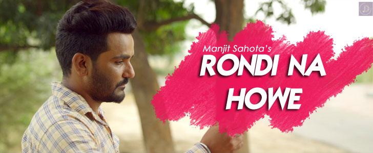 Rondi Na Howe lyrics by Manjit Sahota