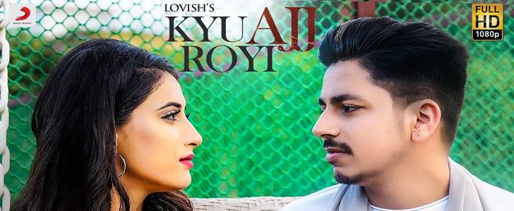 KYU AJJ ROYI LYRICS - Lovish | Punjabi Song - LyricsBull com