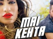 Mai Kehta Lyrics by Karan Kahlon