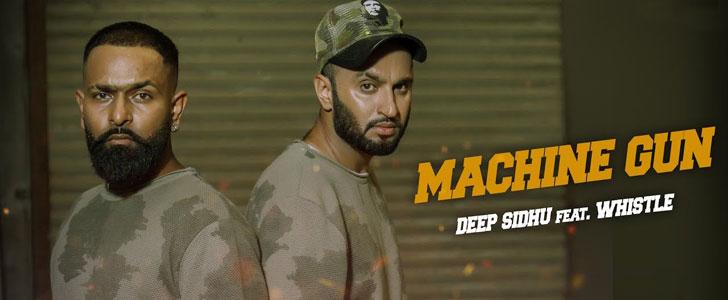 Machine Gun lyrics by Deep Sidhu, Whistle