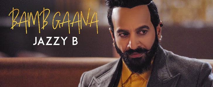 Bamb Gaana lyrics by Jazzy B