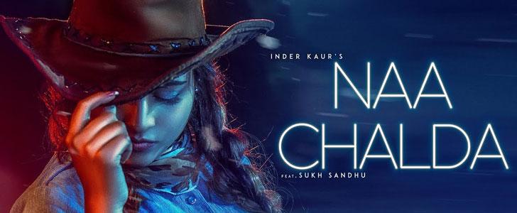 Naa Chalda lyrics by Inder Kaur, Sukh Sandhu