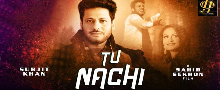 Tu Nachi lyrics by Surjit Khan