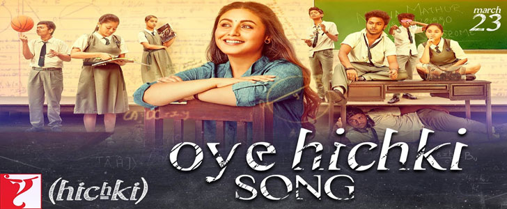 Oye Hichki lyrics feat Rani Mukerji