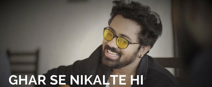 Ghar Se Nikalte Hi lyrics by Rahul Jain