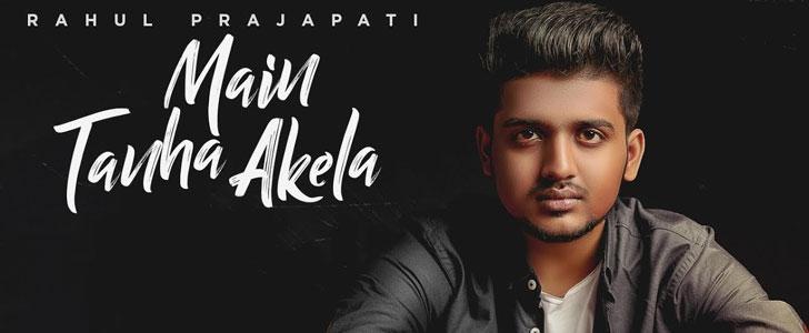 Main Tanha Akela lyrics by Rahul Prajapati