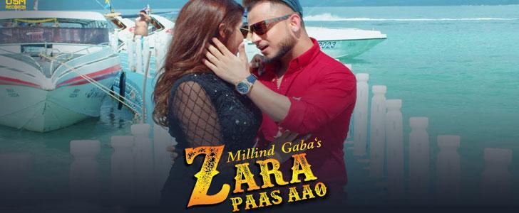 Zara Paas Aao lyrics by Millind Gaba