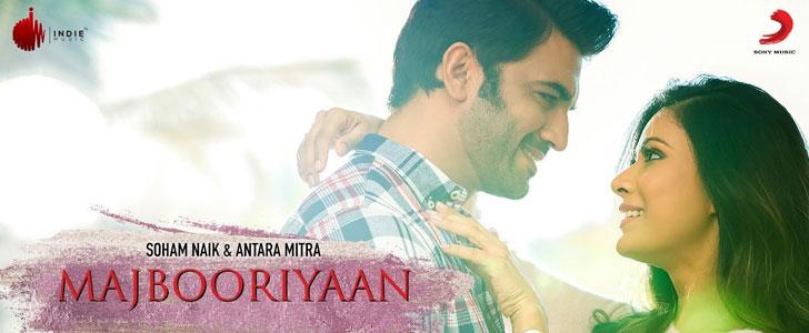 Majbooriyaan lyrics by Soham Naik, Antara Mitra