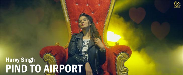 Pind To Airport lyrics by Harvy Singh