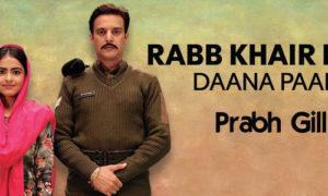 Rabb Khair Kare Lyrics by Prabh Gill