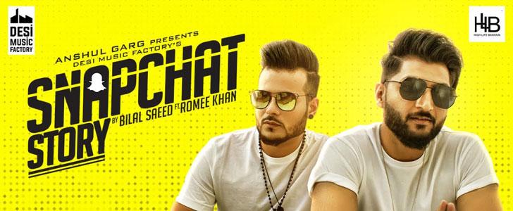 Snapchat Story lyrics by Bilal Saeed, Romee Khan