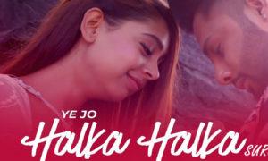 Ye Jo Halka Halka Suroor Hai Lyrics by Stebin Ben