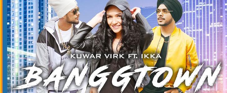 Banggtown lyrics by Kuwar Virk