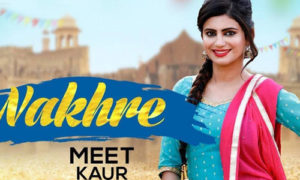 Nakhre Lyrics by Meet Kaur