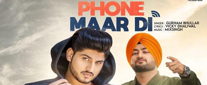 Phone Maar Di lyrics by Gurnam Bhullar