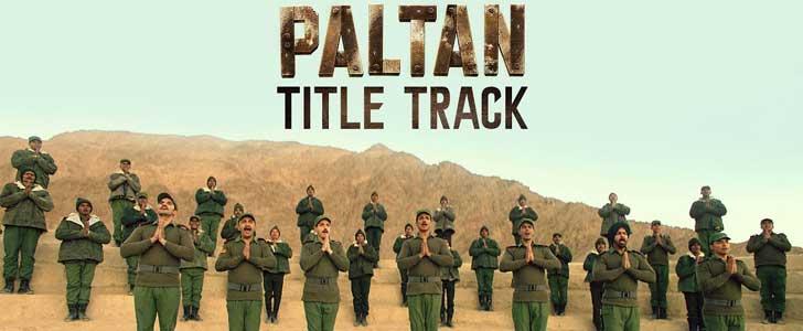 Paltan Lyrics - Title Track