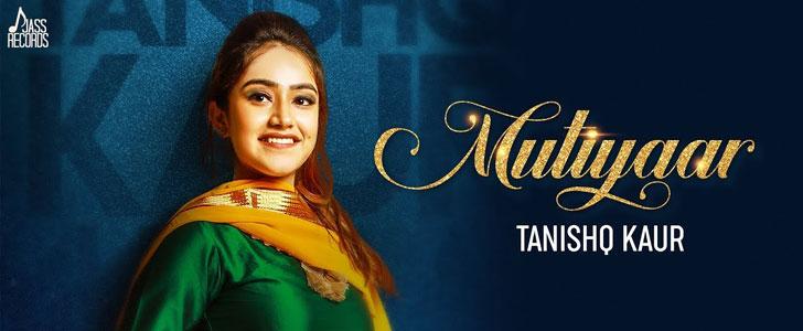 Mutiyaar lyrics by Tanishq Kaur