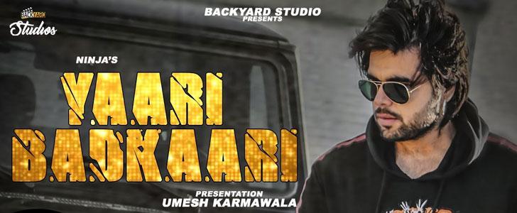 Yaari Badkari Lyrics by Ninja ft Sidhu Moose Wala