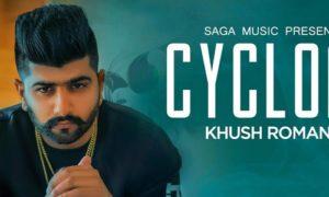 Cyclone Lyrics by Khush Romana
