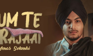 Rum Te Rajaai Lyrics by Amar Sehmbi