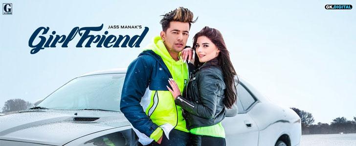 Girlfriend lyrics by Jass Manak