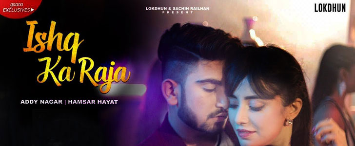 Ishq Ka Raja Lyrics by Addy Nagar & Hamsar Hayat