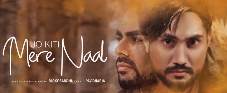 Jo Kiti Mere Naal Lyrics by Vicky Sandhu ft Pav Dharia