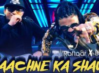 Nachne Ka Shauk Lyrics by Raftaar x Brodha V