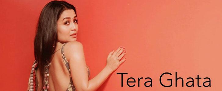 Tera Ghata lyrics by Neha Kakkar