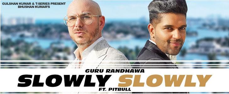 Slowly Slowly lyrics by Guru Randhawa