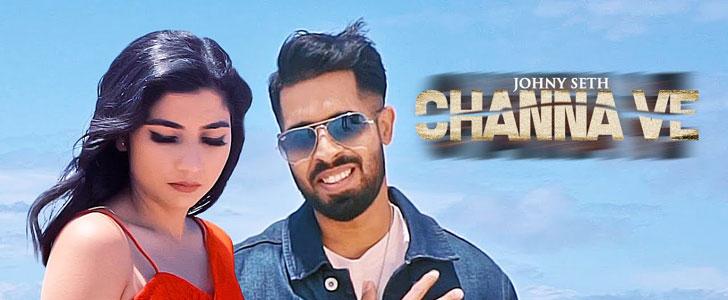 Channa Ve lyrics by Johny Seth