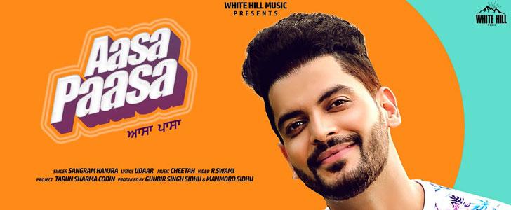 Aasa Paasa lyrics by Sangram Hanjra
