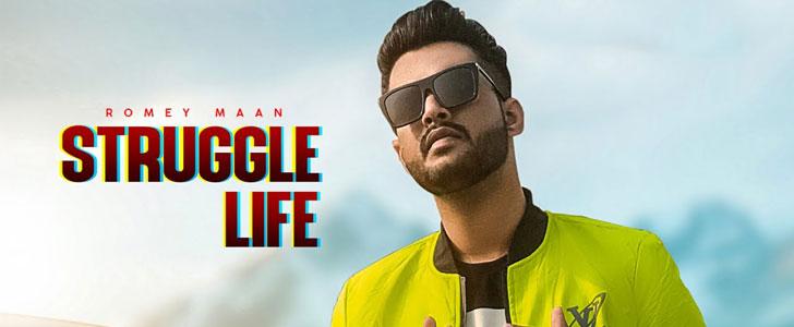 Struggle Life lyrics by Romey Maan