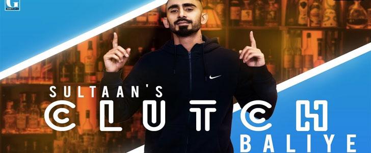 Clutch Baliye lyrics by Sultaan, Gagan