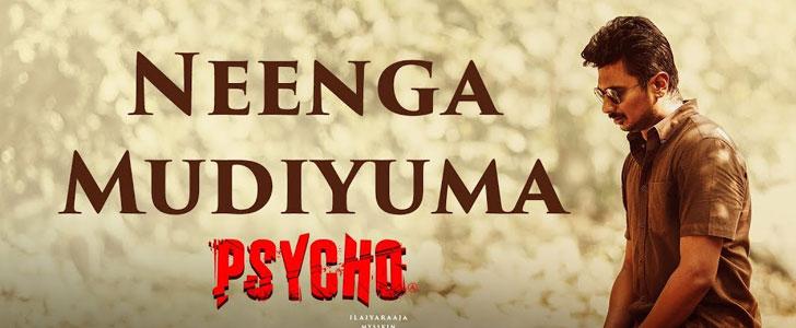 Neenga Mudiyuma lyrics from Psycho