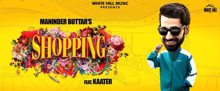 Shopping lyrics by Maninder Buttar, Kaater